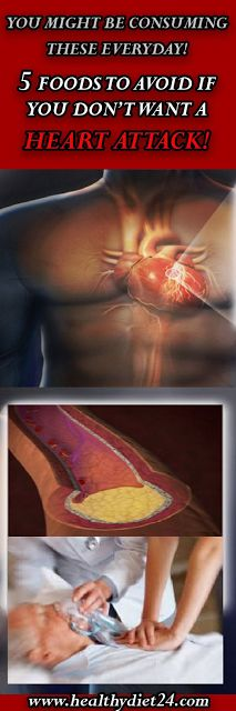 YOU MIGHT BE CONSUMING THESE EVERYDAY! 5 FOODS TO AVOID IF YOU DON'T WANT A HEART ATTACK!
