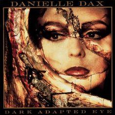 1988 Danielle Dax - Dark Adapted Eye [Sire 925818-2] photography by Holly Warburton, design by Danielle Dax #albumcover