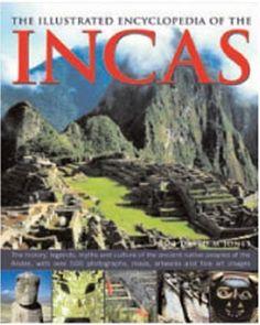 The Illustrated Encyclopedia of The Incas by David M. Jones, http://www.amazon.com/dp/0754816273/ref=cm_sw_r_pi_dp_Iavmqb0P4X4A1
