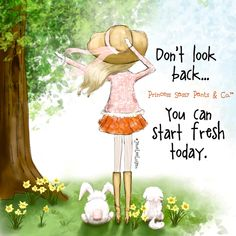 Don't look back. You can start fresh today. ~ Princess Sassy Pants & Co Positive Thoughts, Positive Quotes, Happy Thoughts, Spiritual Quotes, Positive Affirmations, Positive Vibes, Qoutes, Life Quotes, Quotations