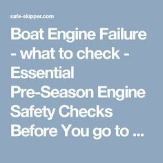 Boat Engine Failure - what to check - Essential Pre-Season Engine Safety Checks Before You go to Sea