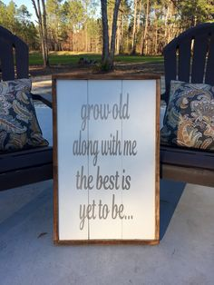 DIY Wedding shower wooden sign gift. Grow old along with me the best is yet to be...