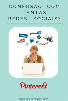 Sente confusão com tantas redes sociais e não sabe o que fazer? Saiba como o Pinterest Pode ajudar... http://membros.pinstagramguy.com/bootcampv20/ #pinterest #pinteresttip