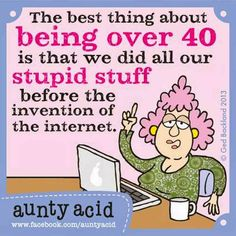 The best thing about being over 40 is that we did all our stupid stuff before the invention of the internet. #quote #senior #mature http://seniorsmeetseniors.org/