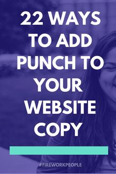 22 ways to add punch to your website copy. Write better content and get more engagement with these 22 tips for writing on your blog or website!