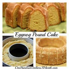 Christmas Dessert Recipes - Eggnog Pound Cake | One Hundred Dollars a Month