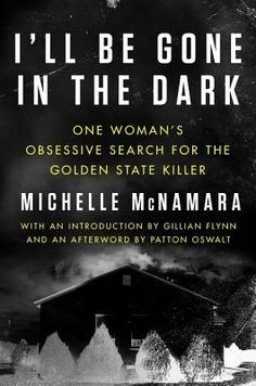 True Crime Books To Read: I'll Be Gone In The Dark