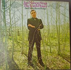 Jim Nabors Sings the Lords Prayer and Other Sacred Songs 1968 Jim Nabors, Prayer Signs, The Andy Griffith Show, Usmc, Vinyl Records, Album Covers, All In One, Singing, Prayers