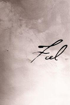 Feel.