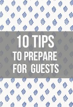 Tips for Hosting Guests I love to create an environment that makes guests feel welcome, comfortable and helps them to enjoy the experience of being in our ho
