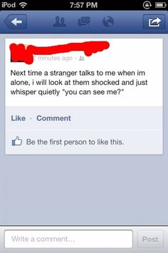 """TIP OF THE DAY: When you're sitting alone and a stranger comes up to talk to you, act as if you're invisible. Look at them shocked and whisper quietly """"you can see me? Facebook Status, Facebook Humor, You Can See Me, Talk To Me, Funny Images, Funny Pictures, Random Pictures, Really Funny, I Laughed"""