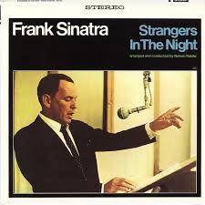 "SINATRA  ""Strangers In The Night""   GREAT ALBUM featuring Great Songs like; Strangers in The Night and    ""The SUMMER WIND""    http://www.squidoo.com/sinatra2"