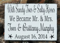 Beach Wedding Gift With Sandy Toes And Salty Kisses We Became Mr & Mrs Plaque Sweetheart Table Anniversary