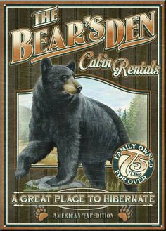 Our large 12 x Vintage Bear's Den Cabin Rentals Large Tin Signs feature original full-color artwork and endearing nostalgic sayings printed directly onto heavy-gauge tin with deeply rolled edges Black Bear Decor, Vintage Tin Signs, Vintage Art, Bear Art, Beach Signs, Cabin Rentals, Cabins In The Woods, Beddinge, Decorating Tips