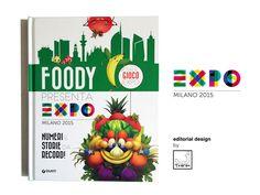 """Foody presenta Expo"" #childrenBook #editorial #design #Jthink #Disney #Expo215 #Milano #GiuntiEditore"