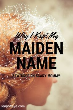 Why I Kept My Maiden Name Featured On Scary Mommy