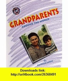 We All Share - Grandparents Around the World (9781567111460) Patricia Lakin , ISBN-10: 1567111467  , ISBN-13: 978-1567111460 ,  , tutorials , pdf , ebook , torrent , downloads , rapidshare , filesonic , hotfile , megaupload , fileserve