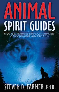 Animal Spirit Guides: An Easy-to-Use Handbook for Identif...
