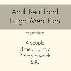 April Real Food Frugal Meal Plan - We Got Real