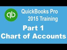 QuickBooks Pro 2015 Tutorial: Setting Up the Chart of Accounts - Part 1 - YouTube