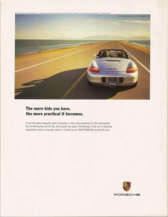 Porche knows its target audience are couples or singles and uses the message of being free from the restraints of family life and can provide you with a bit of freedom. They use the word escape that embodies what the advert wants you to think. Copy Ads, Vintage Skateboards, Ad Car, Vintage Porsche, Great Ads, Porsche Panamera, Print Advertising, Creative Advertising, Copywriting