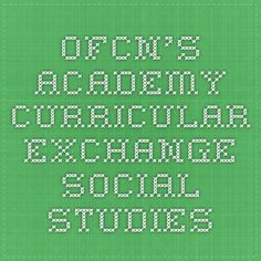 OFCN's Academy Curricular Exchange - Social Studies
