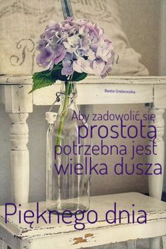 Glass Vase, Thoughts, Polish Sayings, Astrology Signs, Good Morning, Ideas