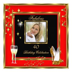 40 & Fabulous Red and Gold Black, Add Photo Glamour Birthday Party. Fabulous 40 40's 40th Elegant  Birthday Party High Heels shoes and Champagne. Womens ladies. Elegant Classy All Occasion Invitations. Party birthday invites Template Customize with your own details and age. Template for 18th, 20th, 21st, 30th, 40th, 50th, 60th, 70th, 80th, 90, 100th, <b>Fabulous Women, Girls,  Zizzago created this design PLEASE NOTE all images are NOT Diamonds Jewels or real Bows!!</b>