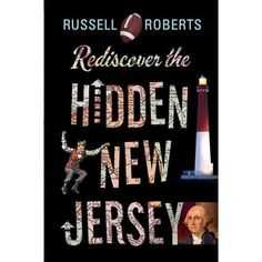 Rediscover the Hidden New Jersey by Russell Roberts.