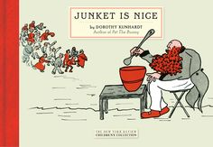[review, recipe, nonsense] Junket is Nice by Dorothy Kunhardt | Jama's Alphabet Soup