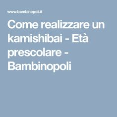 Come realizzare un kamishibai - Età prescolare - Bambinopoli