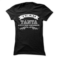 Team TANYA Life time member cool shirt !!! - #hoodie pattern #funny sweatshirt. GET YOURS => https://www.sunfrog.com/Holidays/Team-TANYA-Life-time-member-cool-shirt-.html?68278