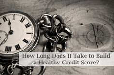 Are you curious how long it takes to build a healthy credit score?  Read more to find out!