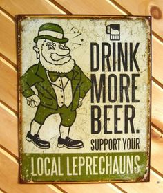 Leprechauns Drink More Beer TIN SIGN irish pub bar funny metal rustic decor 1827