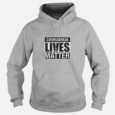#Chihuahua Lives Matter Tshirt, Order HERE ==> https://www.sunfrog.com/LifeStyle/124091165-693669261.html?49095, Please tag & share with your friends who would love it, #xmasgifts #christmasgifts #birthdaygifts