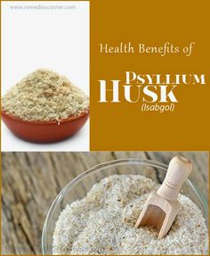 Health Benefits of Psyllium Husk(Isabgol) | Remedies Corner