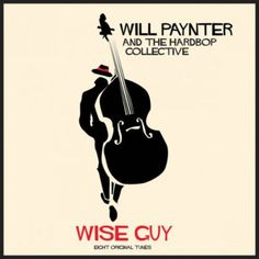 Will Paynter & The Hardbop Collective - Wise Guy (2016)  ...