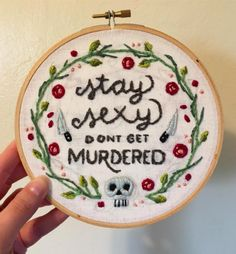 My Favorite Murder embroidery - Stay Sexy, Don't Get Murdered