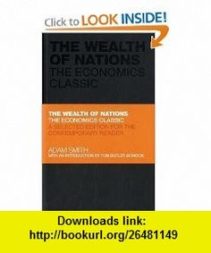The Wealth of Nations The Economics Classic - A selected edition for the contemporary reader (Capstone Classics) (9780857080776) Adam Smith, Tom Butler-Bowdon , ISBN-10: 0857080776  , ISBN-13: 978-0857080776 ,  , tutorials , pdf , ebook , torrent , downloads , rapidshare , filesonic , hotfile , megaupload , fileserve