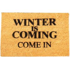Winter Is Coming Doormat Give you and your guests a grand welcome to your home with a designer doormat. All Doormats are crafted from a high quality tufted coconut fibre which is perfect for those muddy boots! (Barcode EAN=30 http://www.MightGet.com/january-2017-13/winter-is-coming-doormat.asp