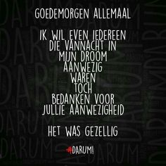 New Quotes Friendship Funny Nederlands 38 Ideas Dutch Quotes, New Quotes, Words Quotes, Funny Quotes, Inspirational Quotes, Good Morning Funny, Morning Humor, Good Morning Quotes, The Words