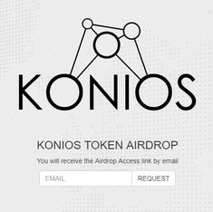 ✈️ Airdrop Konios ✈️  Get 1000 free KON tokens by registering here  1. Sign up with your email address 2. You will receive an access link to the airdrop in your email 3. Fill in your ETH address 4. Join Telegram and Twitter 5. Refer others and get 100 KON tokens per referral