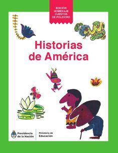 Historias de América  Leyendas indígenas. Historias de América. Literatura infantil. Ministerio de Educación Argentino