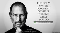 Do you currently love what you do? Do you want to change your life?  Follow us at our personal newsletter and we will give you life changing opportunities! #stevejobs #apple #success #entrepreneur #inspiration #motivation #business #boss #luxury #wisdom #entrepreneurship #billionaire #millionaire #hustler #quotes #quote #money #ambition #hustle #wealth #quoteoftheday #ceo #startup #businessman #dream #rich #luxurylife #workhardplay