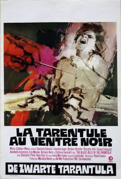 The Black Belly Of the Tarantula Belgian movie poster. Art by Ray (Raymond Elseviers). 1971 giallo movie with Claudine Auger, Barbara Bouchet Best Movie Posters, Horror Movie Posters, Cool Posters, Film Posters, Sci Fi Horror, Gothic Horror, Horror Films, Horror Art, Foreign Movies
