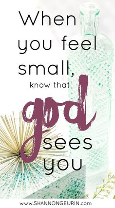 When You Feel Small | He Sees You