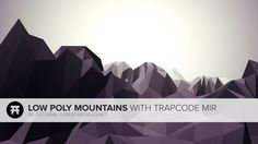 Low Poly Mountains With Trapcode Mir.