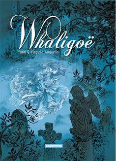 BD « Whaligoë » T1 par Virginie Augustin et Yann. http://www.actuabd.com/Virginie-Augustin-On-ne-s-attend
