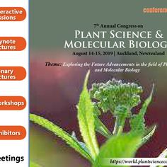 "Conference Series llc LTD invites all the participants from all over the world to attend ""7th Annual Congress on Plant Science"" during August 14-15, 2019 in Auckland, NewZealand."