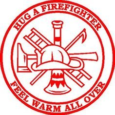 Hug a firefighter